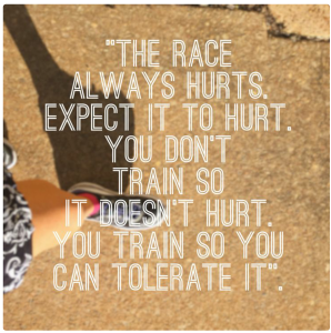 You train so you can tolerate it